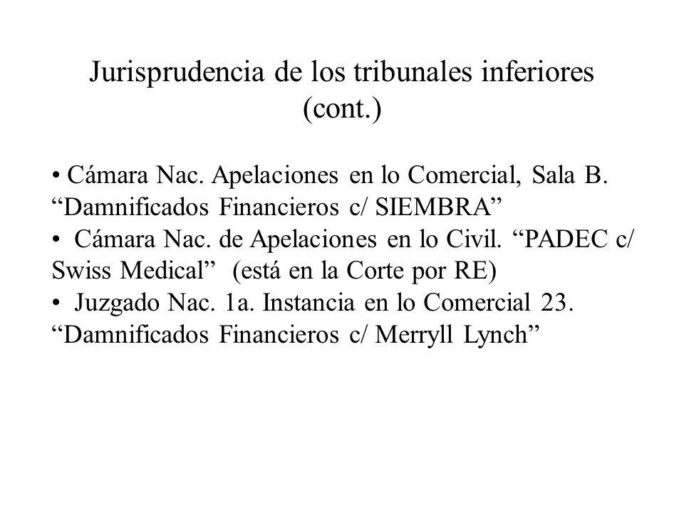 Jurisprudencia de los tribunales inferiores (cont.) Cámara Nac. Apelaciones en lo Comercial, Sala B. Damnificados Financieros c/ SIEMBRA Cámara Nac. d
