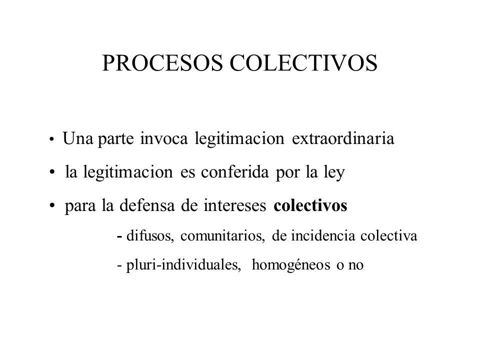 PROCESOS COLECTIVOS Una parte invoca legitimacion extraordinaria la legitimacion es conferida por la ley para la defensa de intereses colectivos - dif