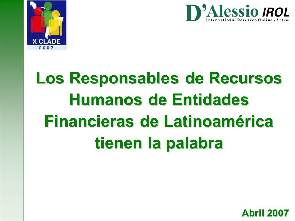 Los Responsables de Recursos Humanos de Entidades Financieras de Latinoamérica tienen la palabra Abril 2007