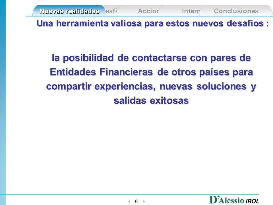 Acciones Internet Conclusiones Nuevas realidades Desafíos 17 ¿Como se sienten los Responsables de Recursos Humanos en Entidades Financieras de Latinoamérica.