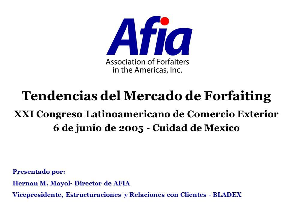 Mercado de Forfaiting Usuarios del Forfaiting- Bancos- 73.6%, No-Bancos- 26.4% Primario versus Secundario- Plazo Proveedorfuturo y en libros.