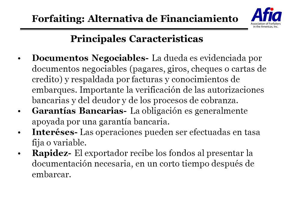 Ventajas del Forfaiting (Exportadores) Eliminar Riesgo- Politico, comercial y de transferencia.