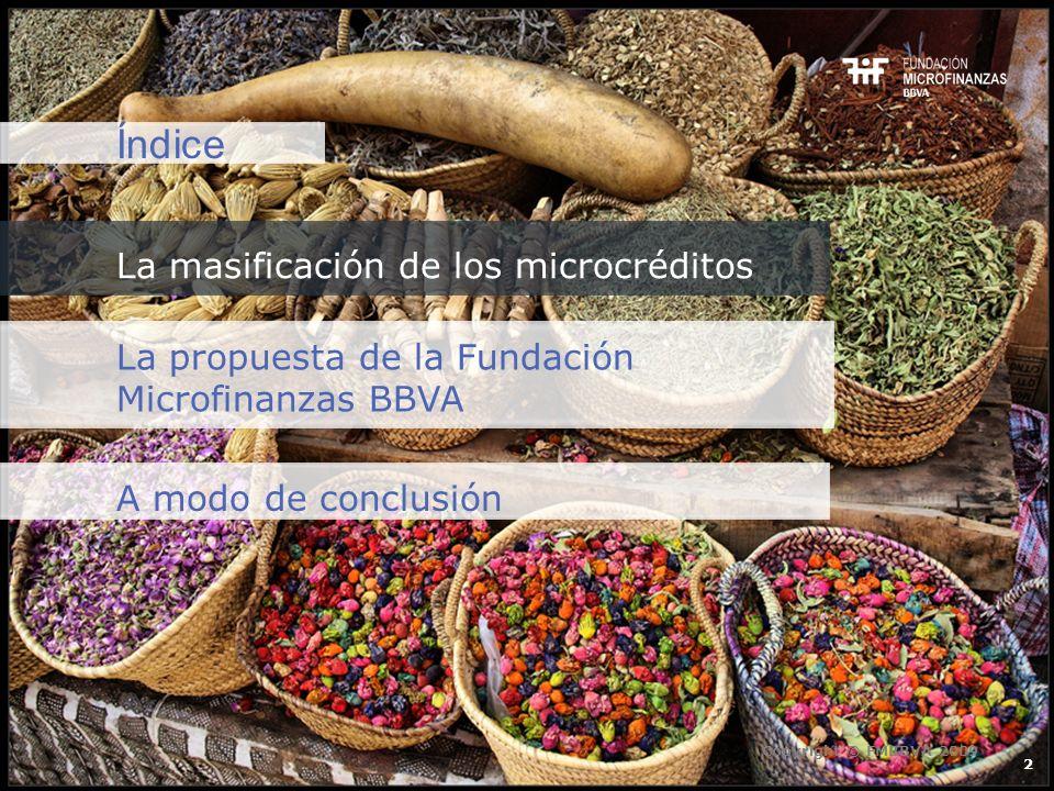 Índice La masificación de los microcréditos 2 La propuesta de la Fundación Microfinanzas BBVA A modo de conclusión Copyright © FMBBVA 2009