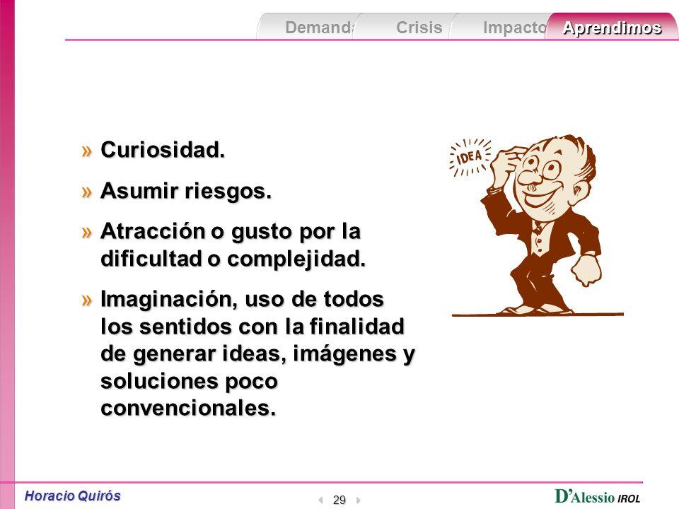 Demanda Crisis ImpactoAprendimos Horacio Quirós 28 »Autoconocimiento »Paciencia »Permitirse errores »Compromiso con la acción »Búsqueda »Sensibilidad Emocional