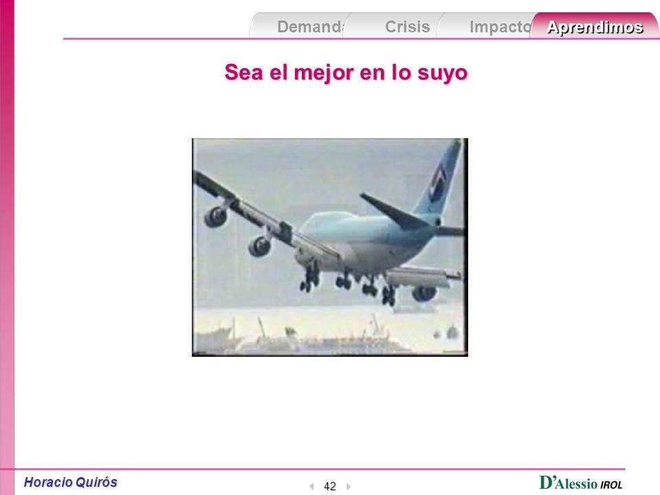 Demanda Crisis ImpactoAprendimos Horacio Quirós 41 Adáptese a la incomodidad