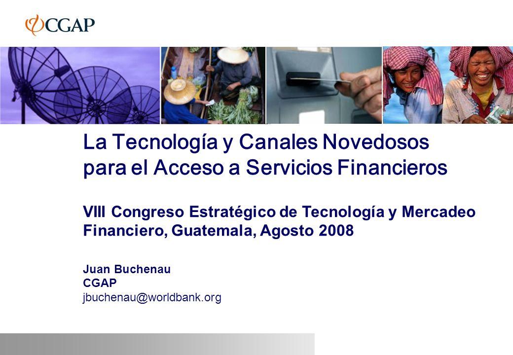 22 Contenido CGAP y su Programa de Tecnología Corresponsales y banca móvil – Herramienta para incrementar el acceso a servicios financieros.