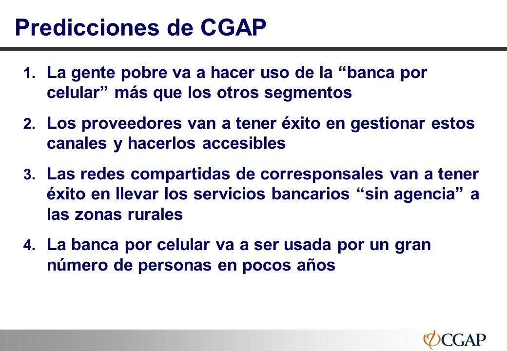 17 Predicciones de CGAP 1. La gente pobre va a hacer uso de la banca por celular más que los otros segmentos 2. Los proveedores van a tener éxito en g