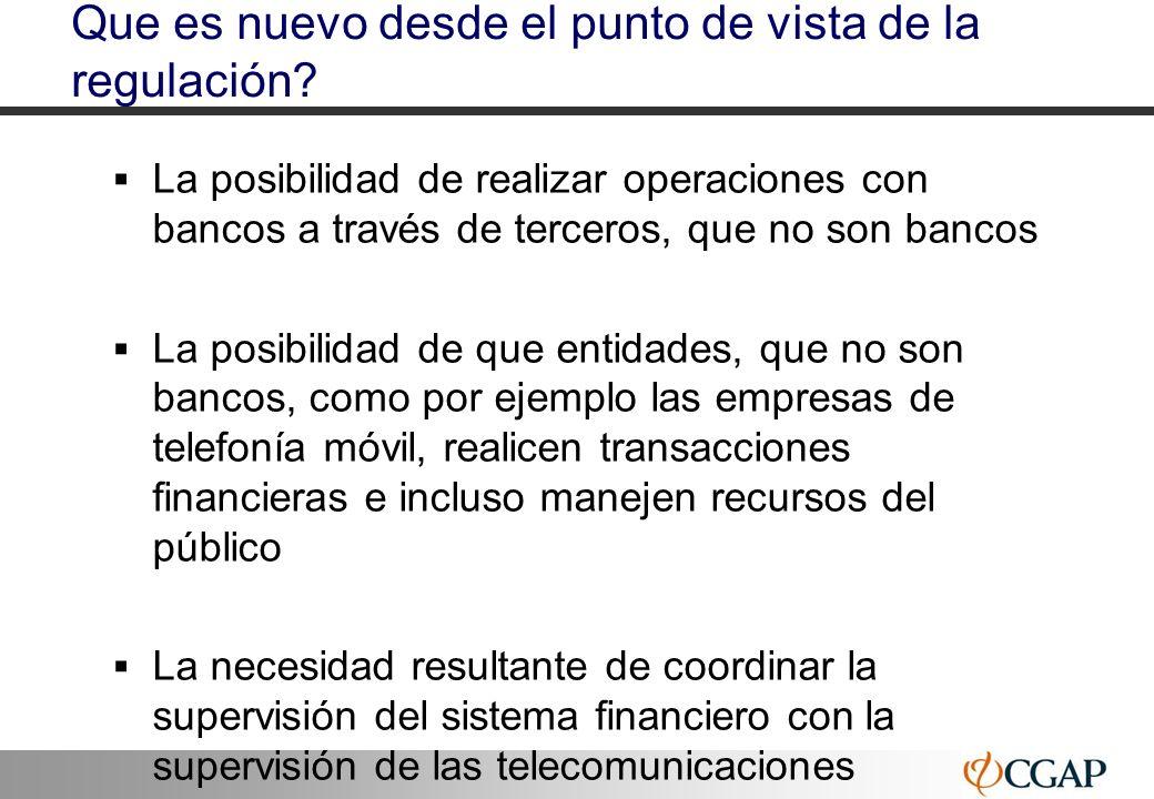 22 Que es nuevo desde el punto de vista de la regulación? La posibilidad de realizar operaciones con bancos a través de terceros, que no son bancos La