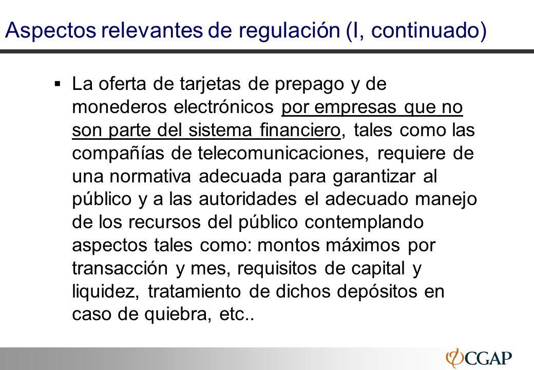24 Aspectos relevantes de regulación (I, continuado) La oferta de tarjetas de prepago y de monederos electrónicos por empresas que no son parte del si