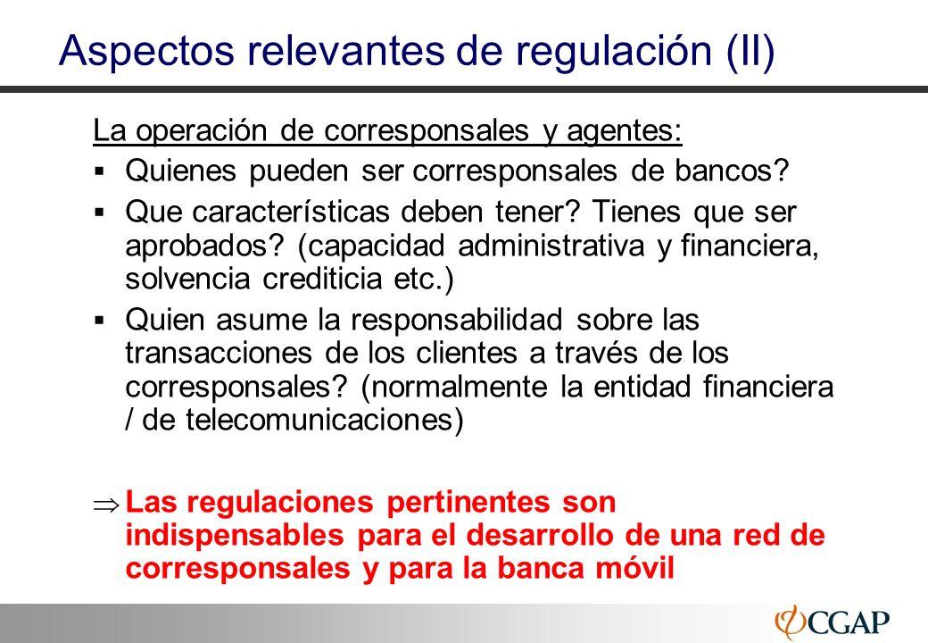 25 Aspectos relevantes de regulación (II) La operación de corresponsales y agentes: Quienes pueden ser corresponsales de bancos? Que características d