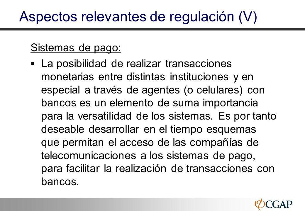 28 Aspectos relevantes de regulación (V) Sistemas de pago: La posibilidad de realizar transacciones monetarias entre distintas instituciones y en espe