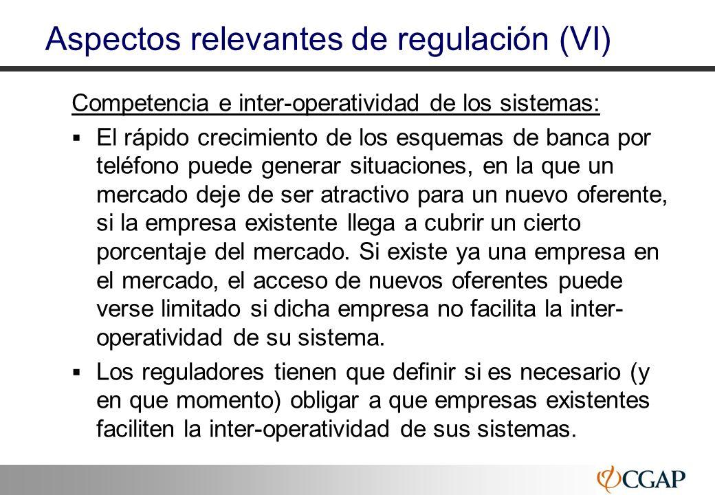 29 Aspectos relevantes de regulación (VI) Competencia e inter-operatividad de los sistemas: El rápido crecimiento de los esquemas de banca por teléfon