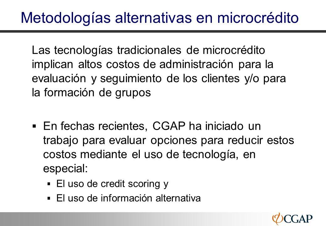 33 Metodologías alternativas en microcrédito Las tecnologías tradicionales de microcrédito implican altos costos de administración para la evaluación