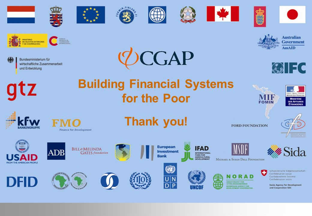 48 Building Financial Systems for the Poor Thank you!