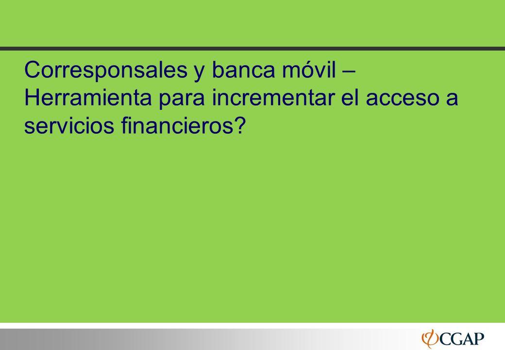 77 Corresponsales y banca móvil – Herramienta para incrementar el acceso a servicios financieros?