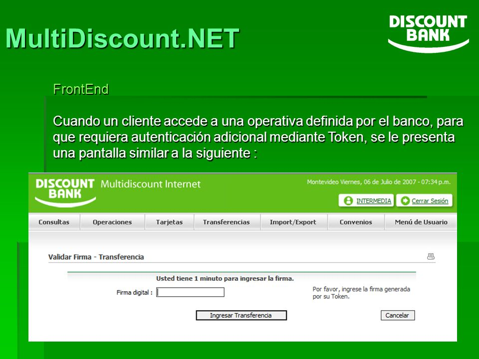 FrontEnd Cuando un cliente accede a una operativa definida por el banco, para que requiera autenticación adicional mediante Token, se le presenta una