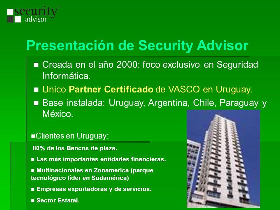 Presentación de Security Advisor Creada en el año 2000: foco exclusivo en Seguridad Informática. Unico Partner Certificado de VASCO en Uruguay. Base i