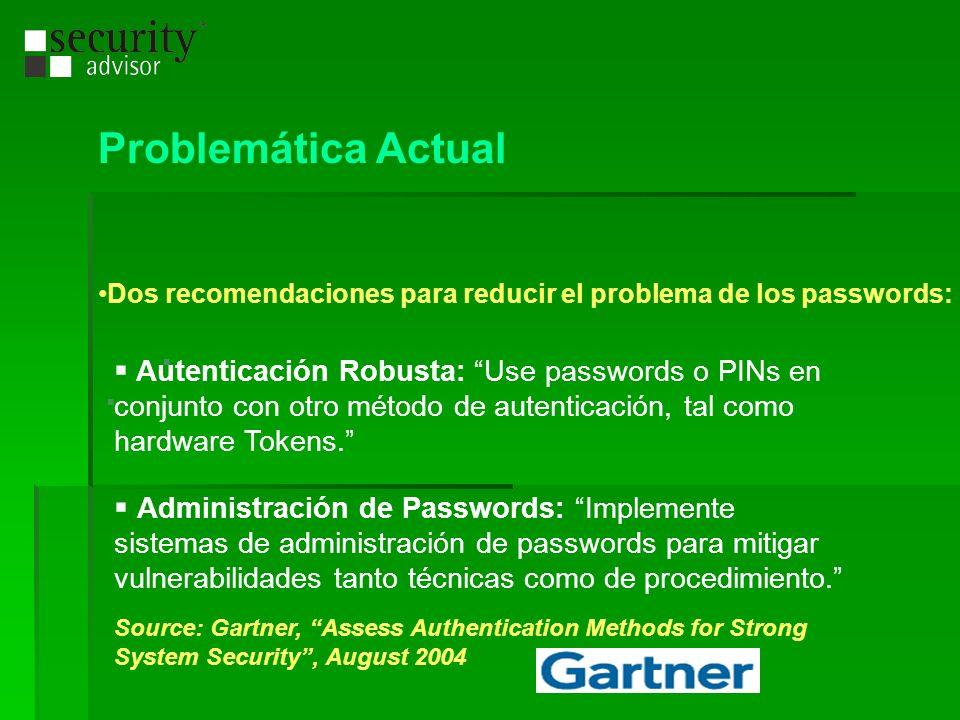 Dos recomendaciones para reducir el problema de los passwords: Autenticación Robusta: Use passwords o PINs en conjunto con otro método de autenticació