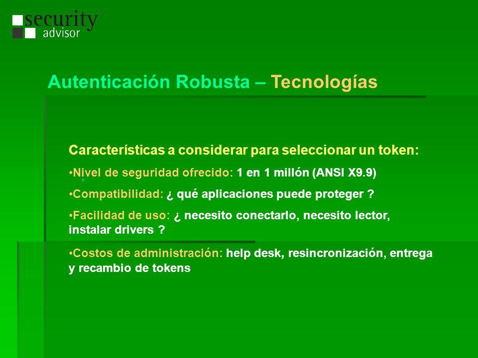 Características a considerar para seleccionar un token: Nivel de seguridad ofrecido: 1 en 1 millón (ANSI X9.9) Compatibilidad: ¿ qué aplicaciones pued