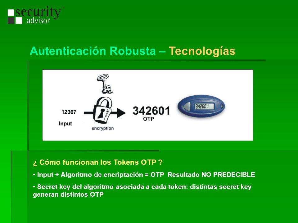 ¿ Cómo funcionan los Tokens OTP ? Input + Algoritmo de encriptación = OTP Resultado NO PREDECIBLE Secret key del algoritmo asociada a cada token: dist