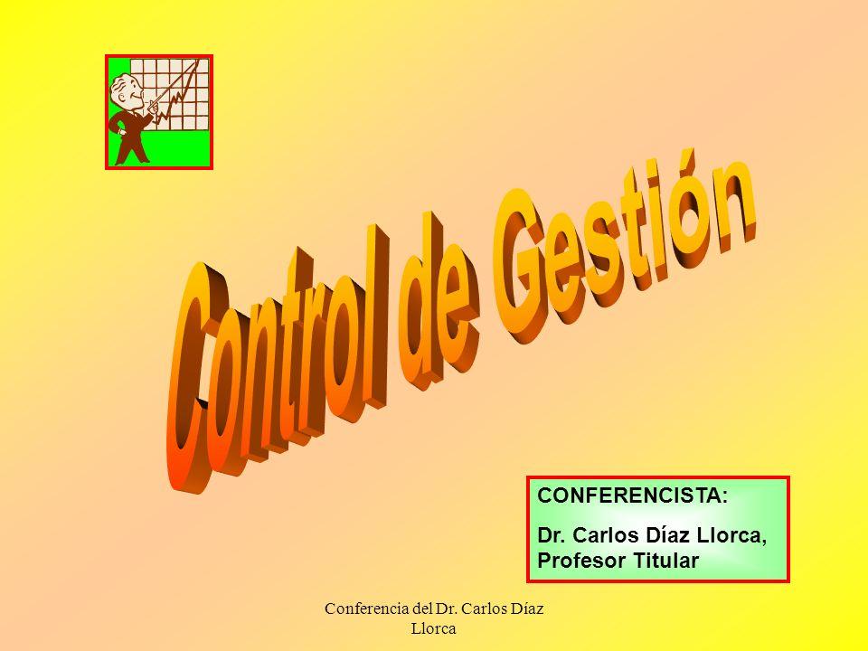Conferencia del Dr.Carlos Díaz Llorca ¿QUÉ ES EL CONTROL DE GESTIÓN.