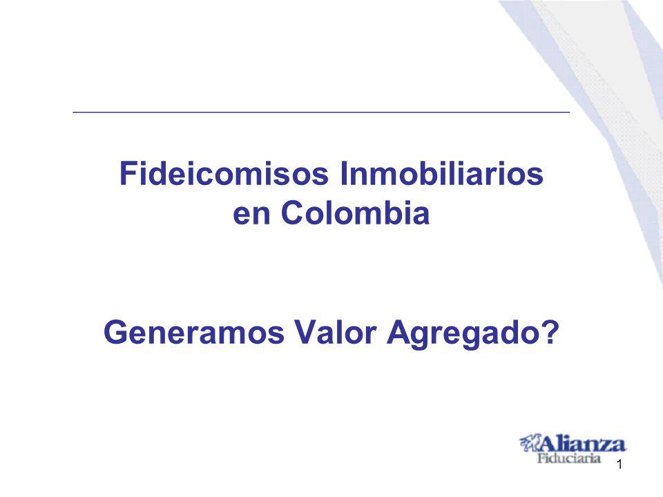 Fideicomisos Inmobiliarios en Colombia Generamos Valor Agregado? 1