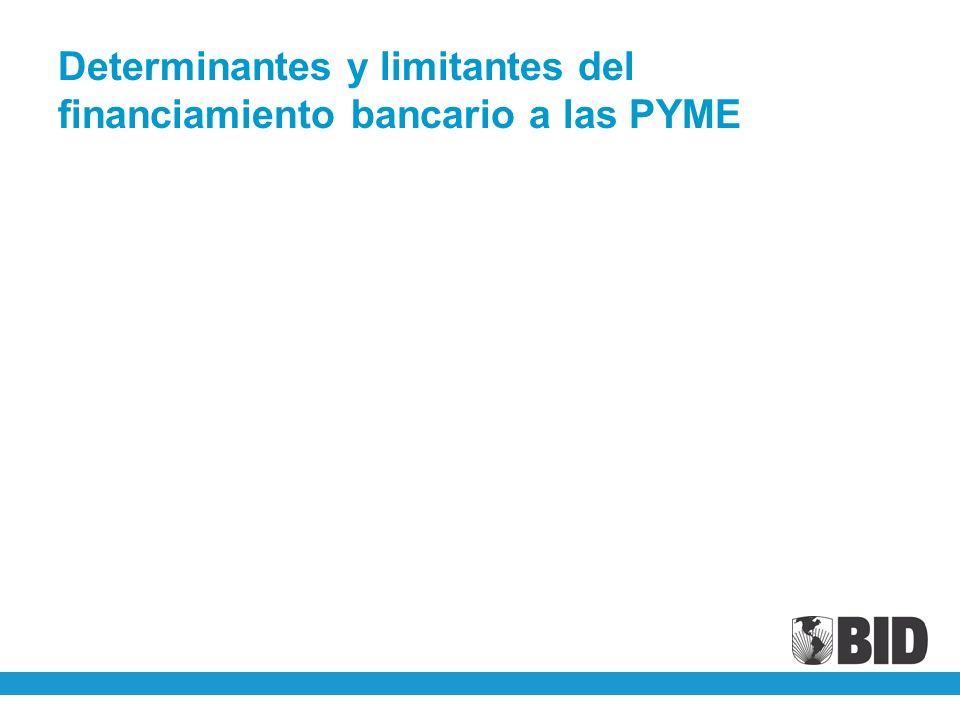 Determinantes y limitantes del financiamiento bancario a las PYME