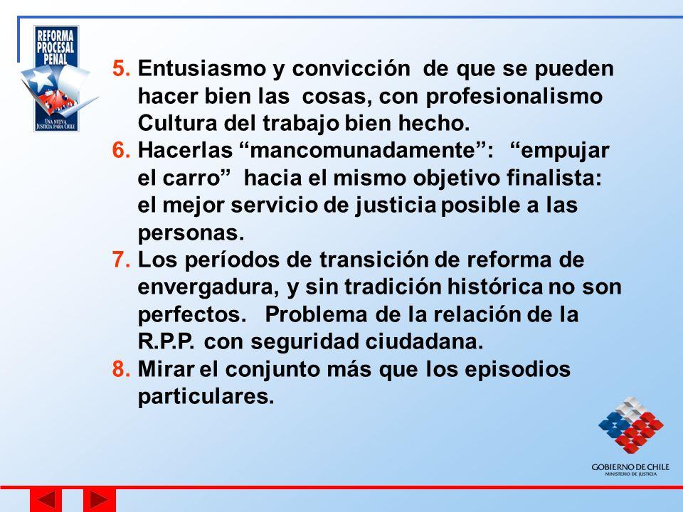 5.Entusiasmo y convicción de que se pueden hacer bien las cosas, con profesionalismo Cultura del trabajo bien hecho. 6.Hacerlas mancomunadamente: empu