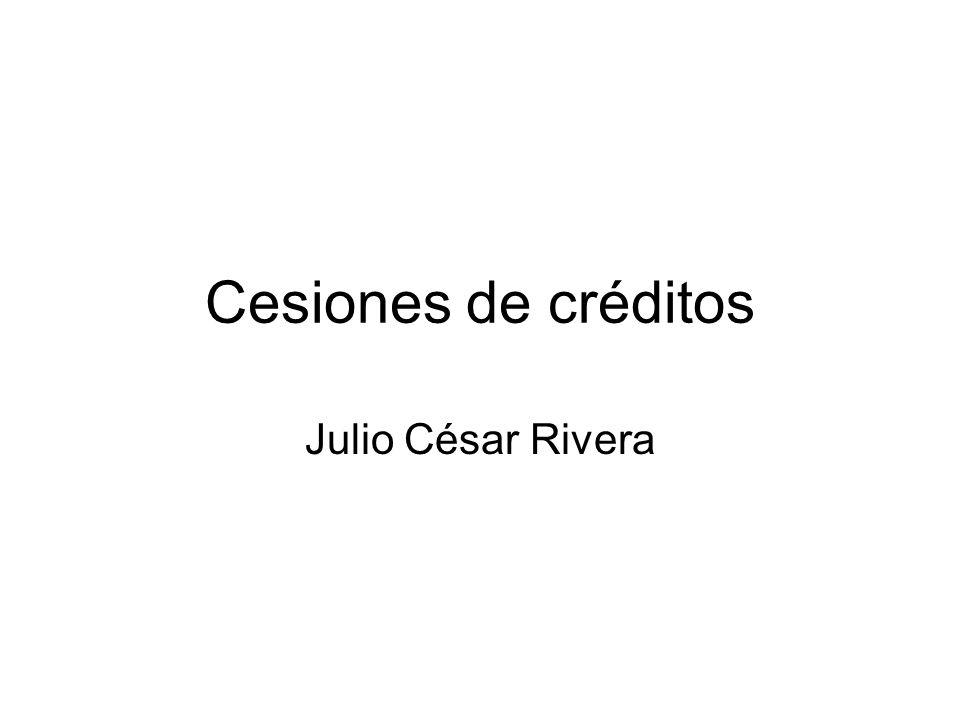 Cesiones de créditos Julio César Rivera