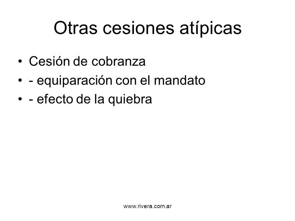 www.rivera.com.ar Otras cesiones atípicas Cesión de cobranza - equiparación con el mandato - efecto de la quiebra