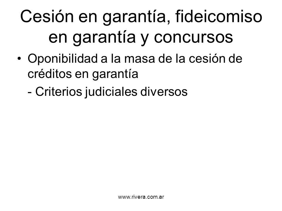 www.rivera.com.ar Cesión en garantía, fideicomiso en garantía y concursos Oponibilidad a la masa de la cesión de créditos en garantía - Criterios judi