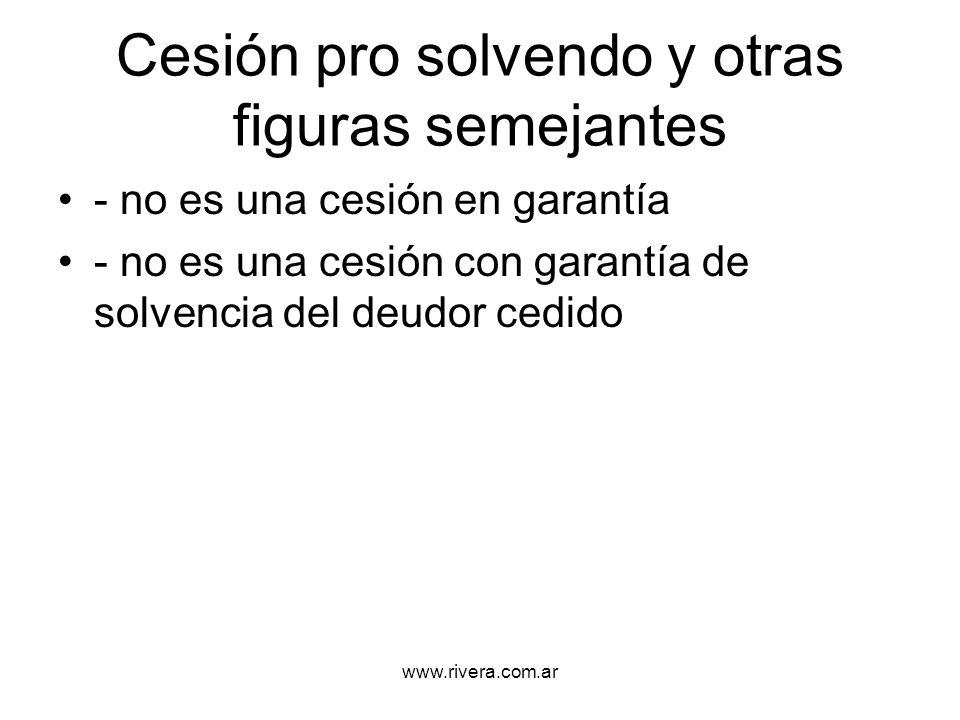 www.rivera.com.ar Cesiones atípicas En el derecho argentino se incluyen en esta calificación la cesión en garantía y la cesión en prenda Lo que da lugar entonces a figuras como: - prenda de créditos - prenda de títulos - cesión de créditos en garantía