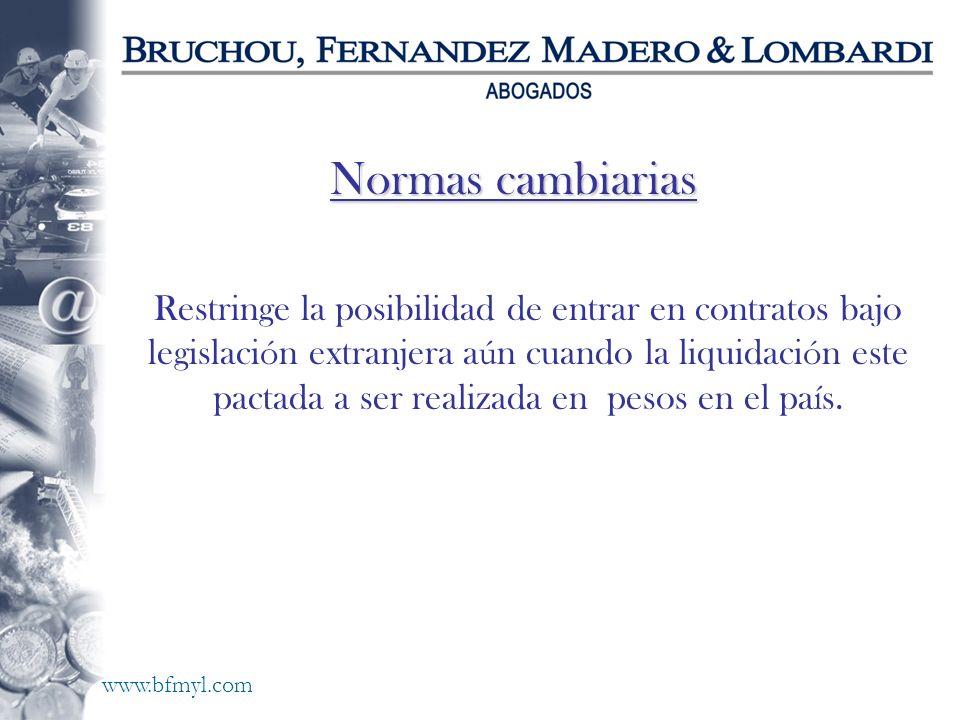 www.bfmyl.com Restringe la posibilidad de entrar en contratos bajo legislaci ó n extranjera a ú n cuando la liquidaci ó n este pactada a ser realizada