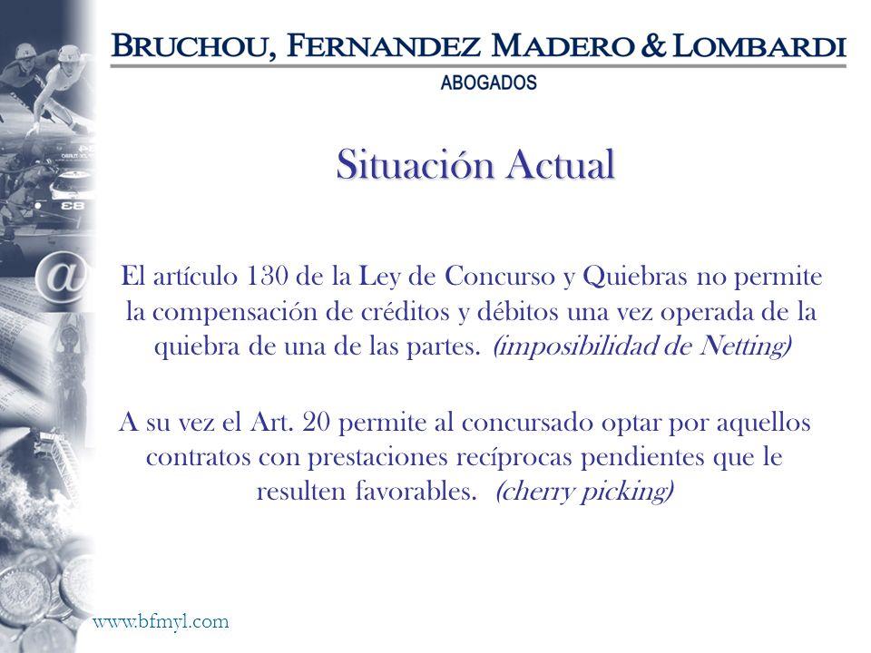 www.bfmyl.com Situación Actual El art í culo 130 de la Ley de Concurso y Quiebras no permite la compensaci ó n de cr é ditos y d é bitos una vez opera