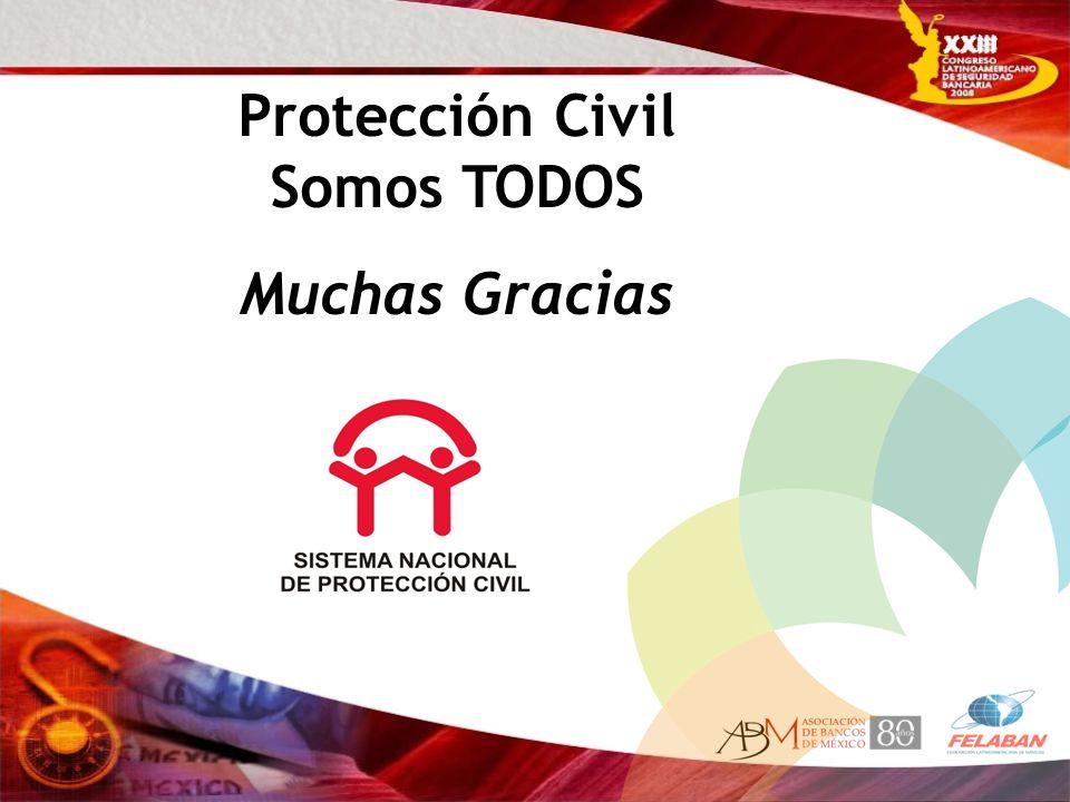 Protección Civil Somos TODOS Muchas Gracias