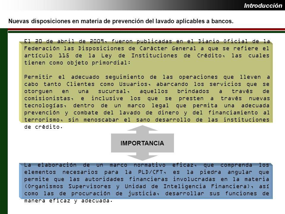 Introducción Nuevas disposiciones en materia de prevención del lavado aplicables a bancos. El 20 de abril de 2009, fueron publicadas en el Diario Ofic