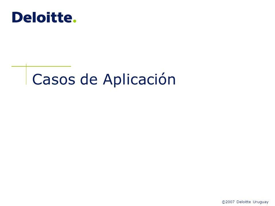 ©2007 Deloitte Uruguay Casos de Aplicación
