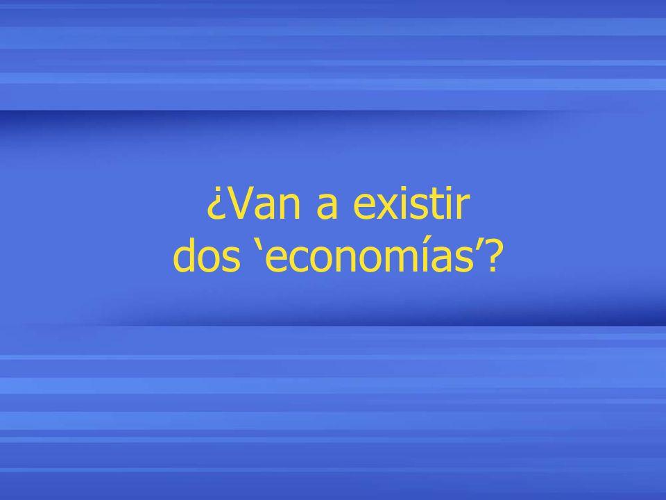 ¿Van a existir dos economías