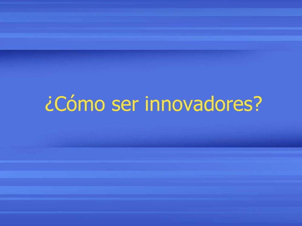 ¿Cómo ser innovadores