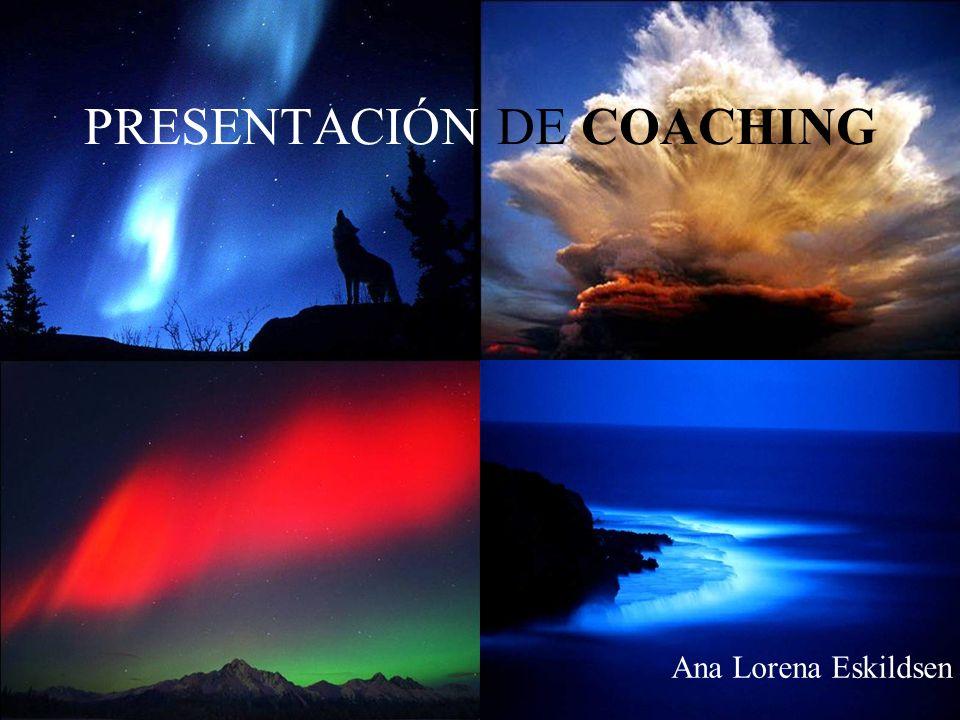 PRESENTACIÓN DE COACHING Ana Lorena Eskildsen