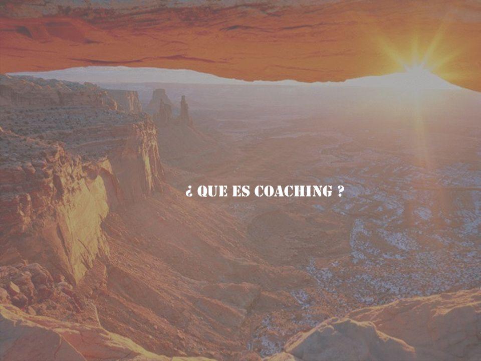 ¿ Que es COACHING ?