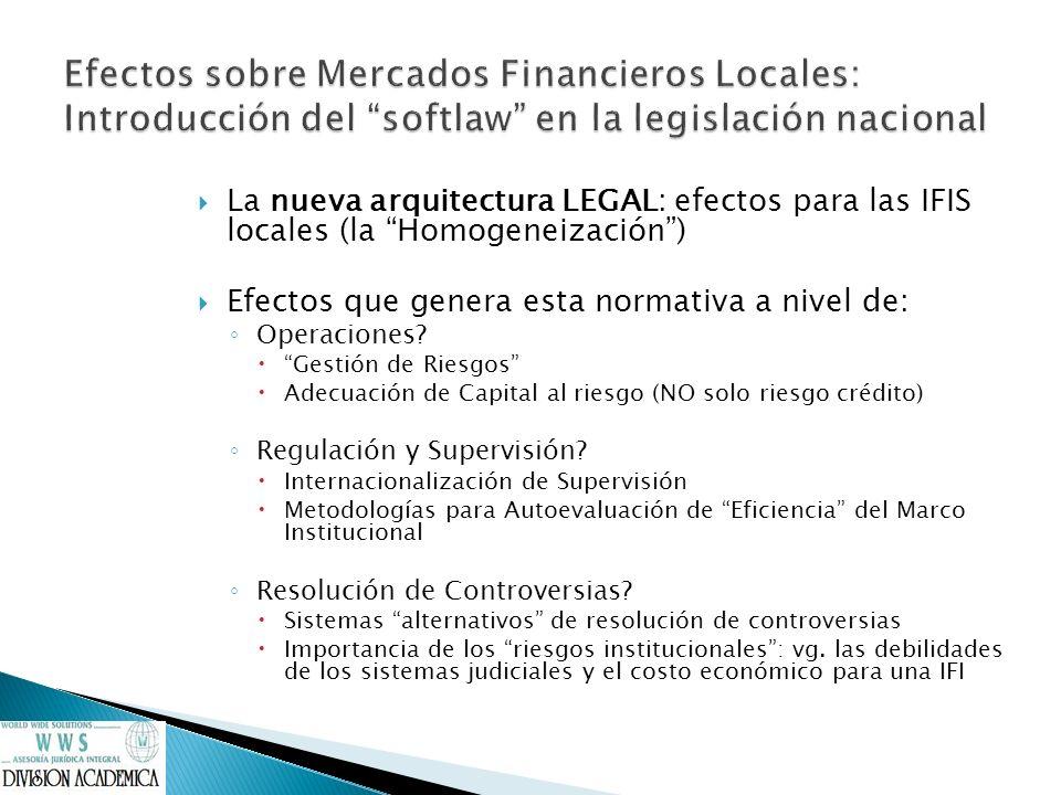 La nueva arquitectura LEGAL: efectos para las IFIS locales (la Homogeneización) Efectos que genera esta normativa a nivel de: Operaciones? Gestión de