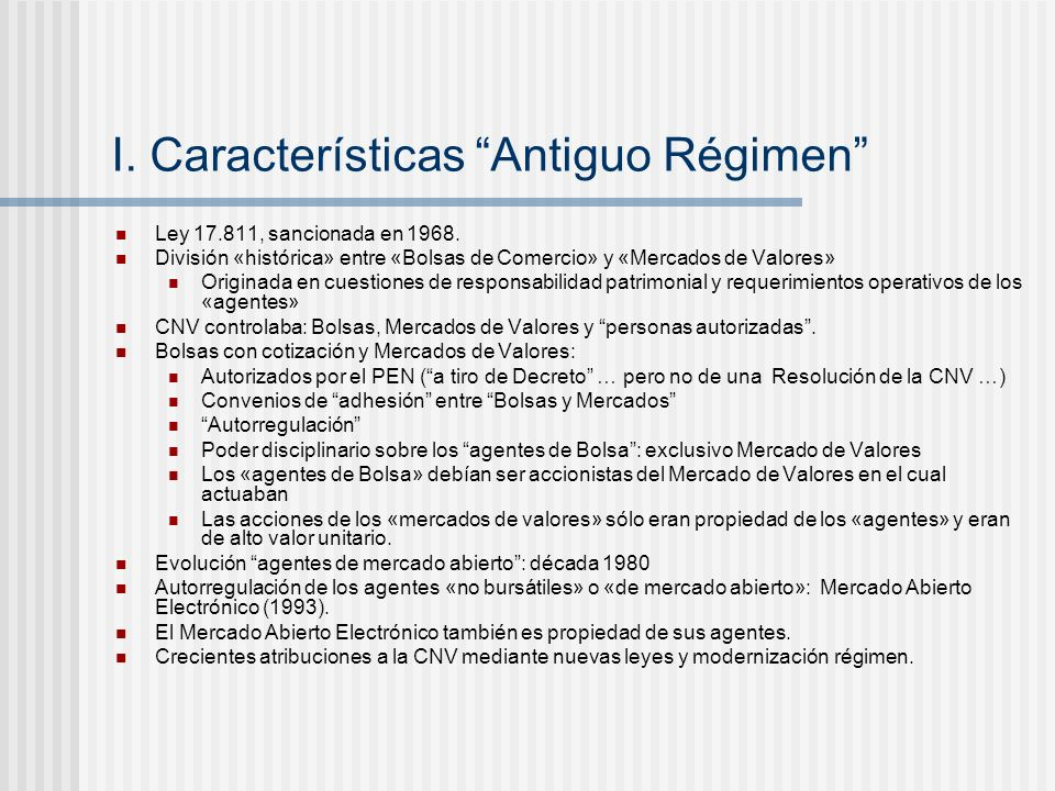 I.Características Antiguo Régimen Ley 17.811, sancionada en 1968.