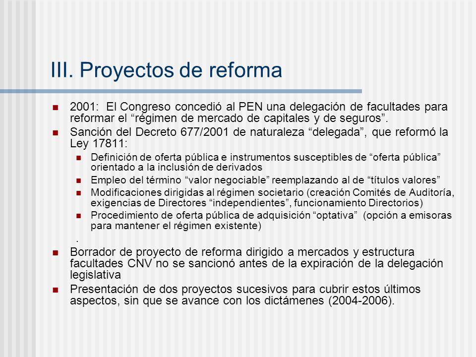 III. Proyectos de reforma 2001: El Congreso concedió al PEN una delegación de facultades para reformar el régimen de mercado de capitales y de seguros