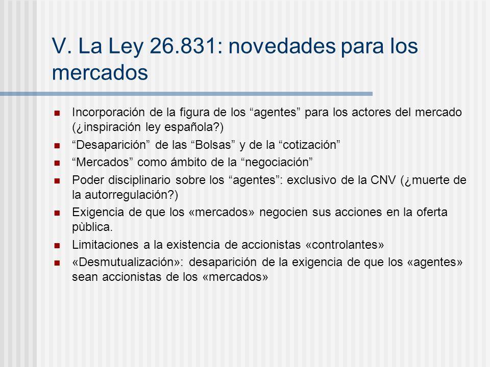 V. La Ley 26.831: novedades para los mercados Incorporación de la figura de los agentes para los actores del mercado (¿inspiración ley española?) Desa