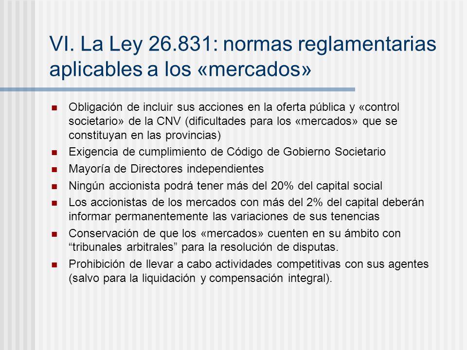VI. La Ley 26.831: normas reglamentarias aplicables a los «mercados» Obligación de incluir sus acciones en la oferta pública y «control societario» de