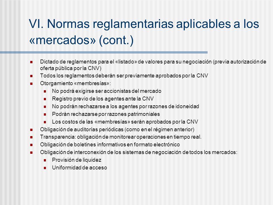 VI. Normas reglamentarias aplicables a los «mercados» (cont.) Dictado de reglamentos para el «listado» de valores para su negociación (previa autoriza
