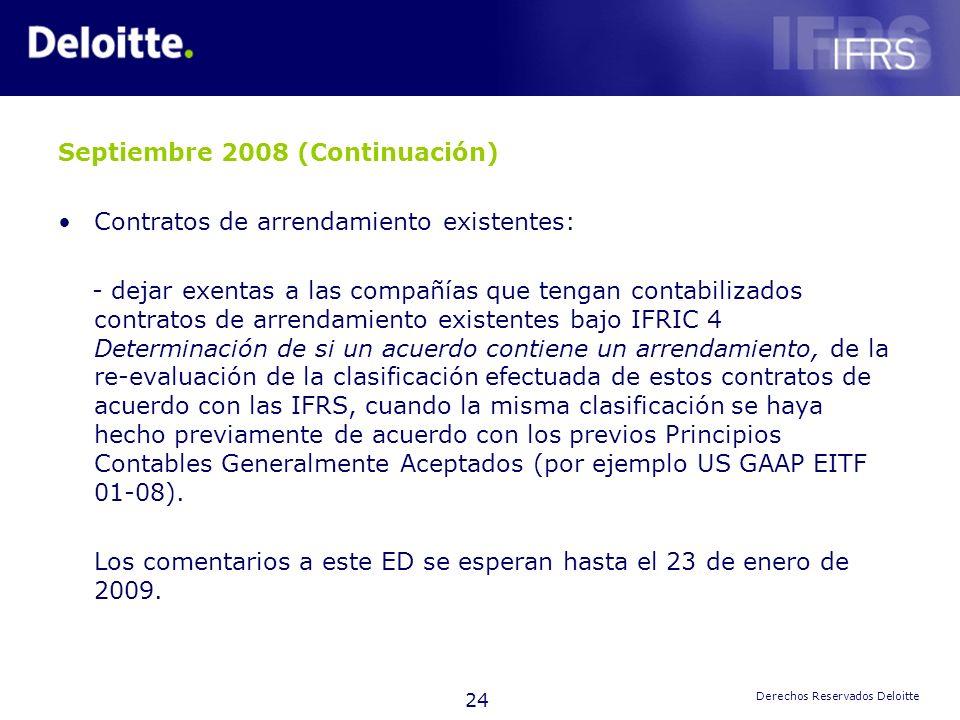 24 Derechos Reservados Deloitte Septiembre 2008 (Continuación) Contratos de arrendamiento existentes: - dejar exentas a las compañías que tengan conta