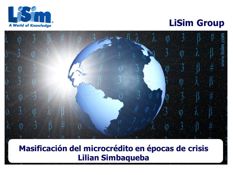 www.lisim.com Masificación del microcrédito en épocas de crisis Lilian Simbaqueba LiSim Group