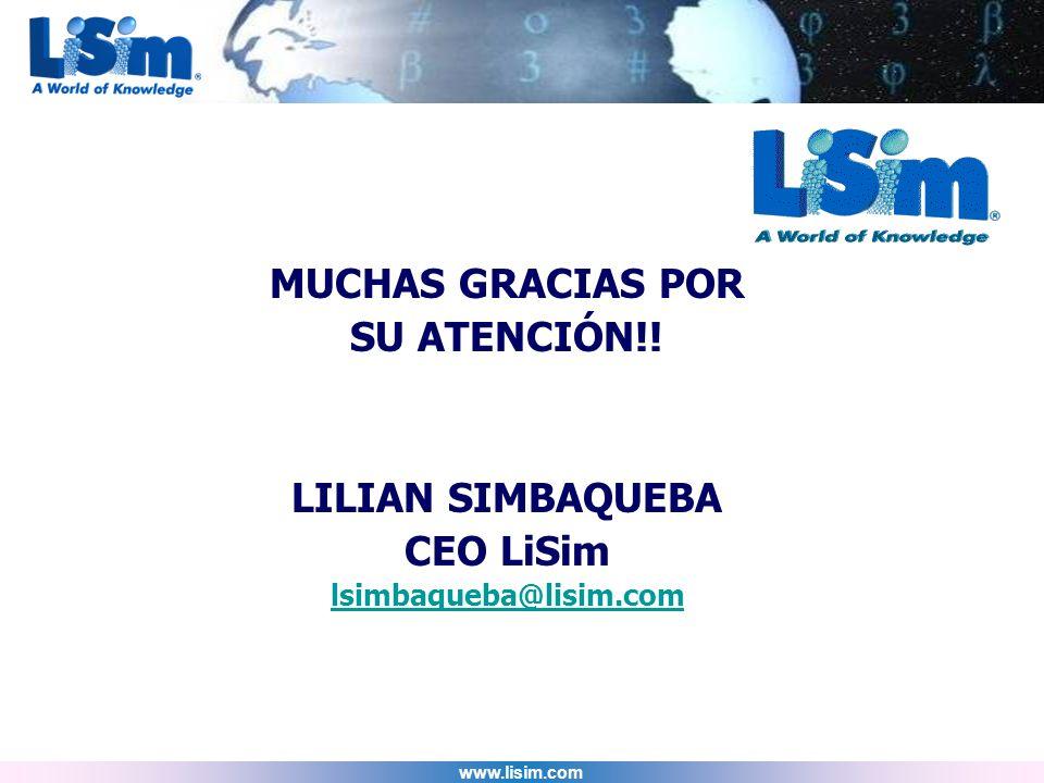 www.lisim.com MUCHAS GRACIAS POR SU ATENCIÓN!! LILIAN SIMBAQUEBA CEO LiSim lsimbaqueba@lisim.com
